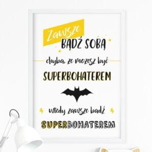 Plakat superbohater zawsze bądź sobą